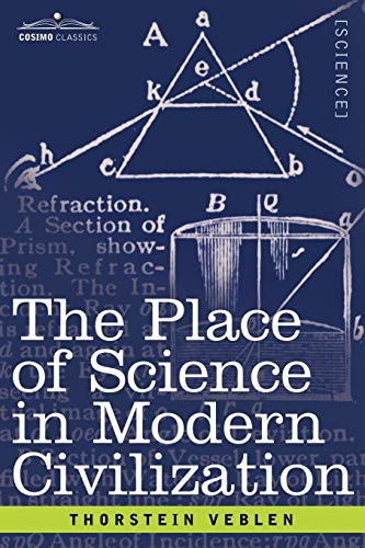9781602060883: The Place of Science in Modern Civilization