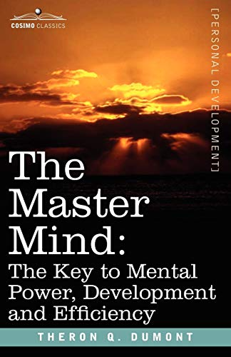 9781602060913: The Master Mind: The Key to Mental Power, Development and Efficiency (Personal Development)