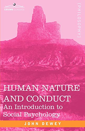 9781602061057: Human Nature and Conduct: An Introduction to Social Psychology (Cosimo Classics Philosophy)
