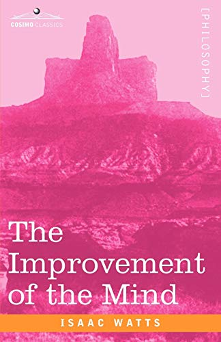 9781602061095: The Improvement of the Mind