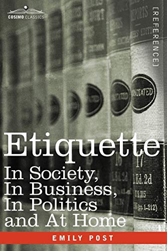 9781602061149: Etiquette: In Society, in Business, in Politics and at Home