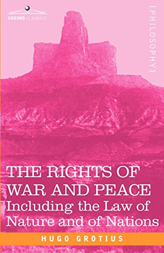 9781602061279: The Rights of War and Peace: Including the Law of Nature and of Nations