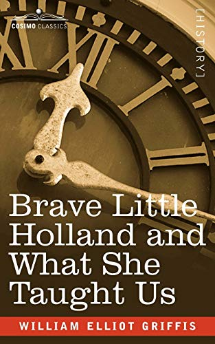 9781602061286: Brave Little Holland and What She Taught Us