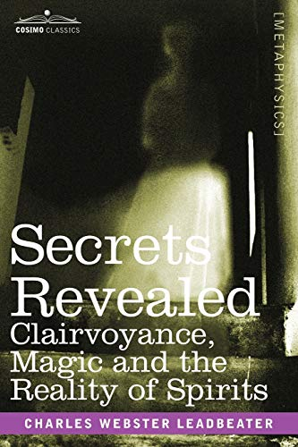 9781602061415: Secrets Revealed: Clairvoyance, Magic and the Reality of Spirits