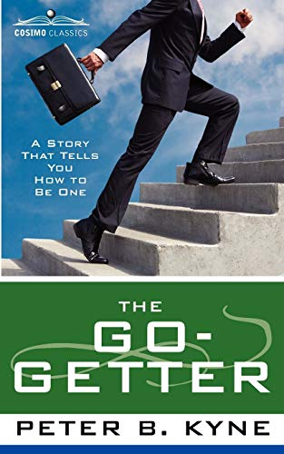9781602061477: The Go-Getter: A Story That Tells You How to Be One