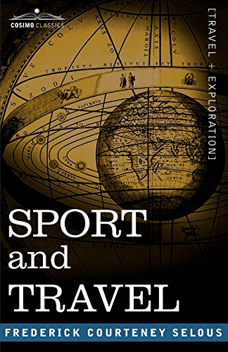 SPORT AND TRAVEL: Frederick Courtney Selous