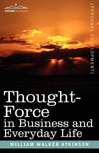 9781602061507: Thought-Force in Business and Everyday Life