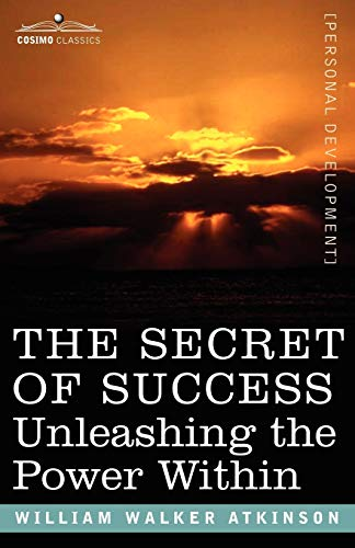 9781602061514: The Secret of Success: Unleashing the Power Within