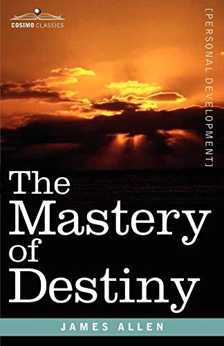 9781602061552: The Mastery of Destiny