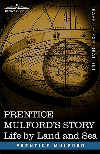 9781602061682: Prentice Mulford's Story: Life by Land and Sea