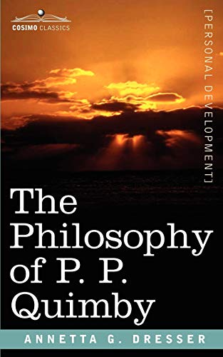 9781602062085: The Philosophy of P. P. Quimby