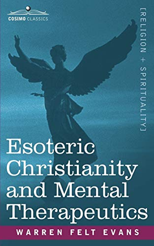 9781602062092: Esoteric Christianity and Mental Therapeutics