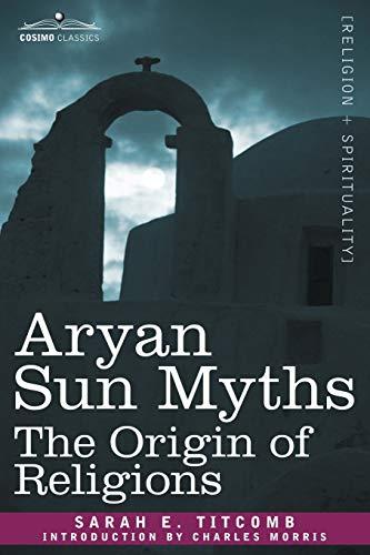 9781602062221: Aryan Sun Myths: The Origin of Religions