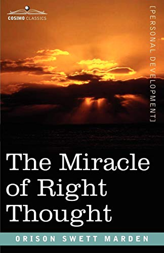 The Miracle of Right Thought (1602062315) by Orison Swett Marden