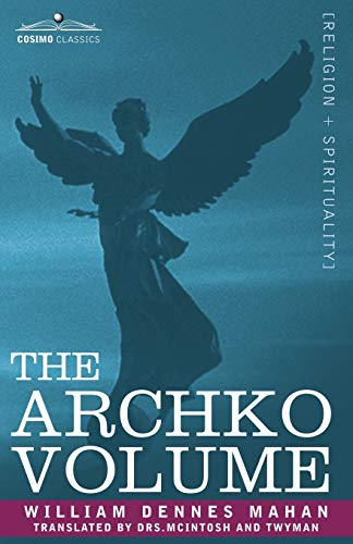 9781602062733: The Archko Volume Or, the Archeological Writings of the Sanhedrim & Talmuds of the Jews