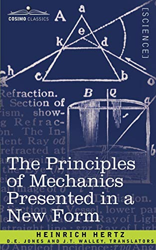 The Principles of Mechanics Presented in a: Heinrich Hertz