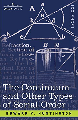 The Continuum and Other Types of Serial Order: Edward V. Huntington