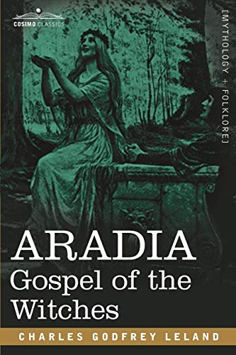 9781602063020: Aradia: Gospel of the Witches