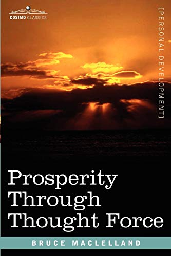 9781602063037: Prosperity Through Thought Force