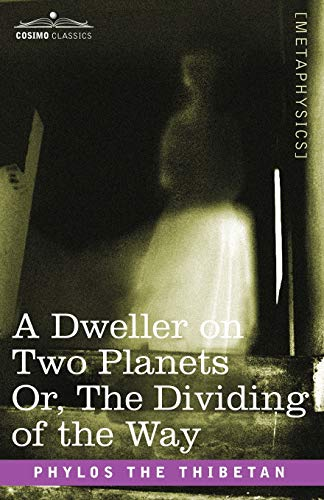 A Dweller on Two Planets: Or, the: Oliver, Frederick Spenser,Thibetan,
