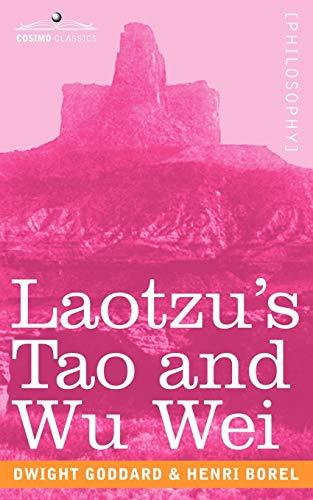 Laotzu's Tao and Wu Wei: Dwight Goddard; Henri
