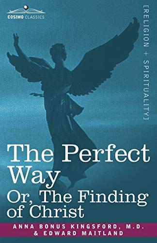 9781602063211: The Perfect Way Or, the Finding of Christ