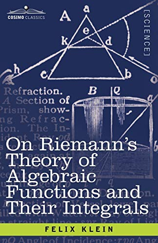 9781602063273: On Riemann's Theory of Algebraic Functions and Their Integrals: A Supplement to the Usual Treatises