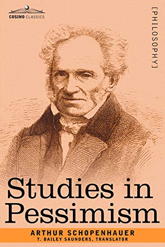 a report on arthur schopenhauers philosophy of pessimism A day in the life of arthur schopenhauer arthur schopenhauer what would then be singular about schopenhauer would not be his pessimism itself but only the.