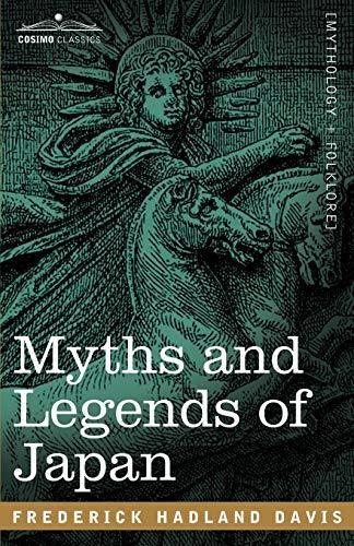 9781602063693: Myths and Legends of Japan