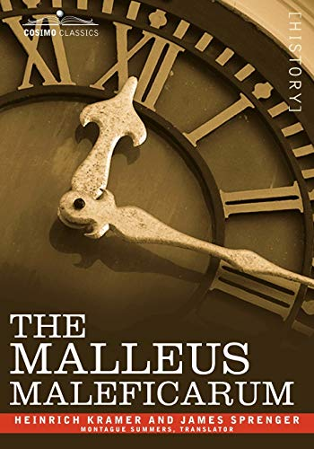 The Malleus Maleficarum: Sprenger, James, Kramer,