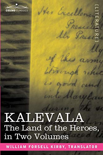 9781602063884: KALEVALA: The Land of the Heroes (two volumes combined)