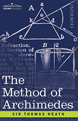 9781602063914: The Method of Archimedes, Recently Discovered by Heiberg: A Supplement to the Works of Archimedes