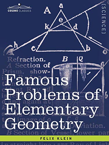 9781602064171: Famous Problems of Elementary Geometry: The Duplication of the Cube, the Trisection of an Angle, the Quadrature of the Circle. (Cosimo Classics)