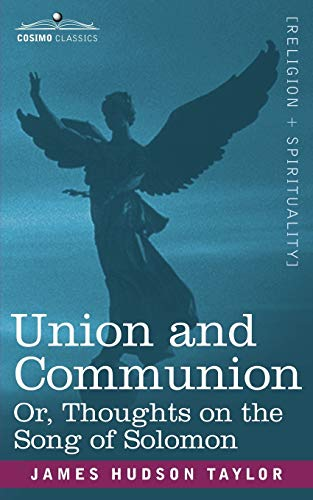 9781602064225: Union and Communion Or, Thoughts on the Song of Solomon