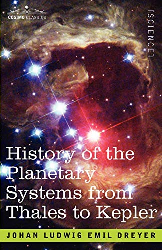 History of the Planetary Systems from Thales: Dreyer, J. L.
