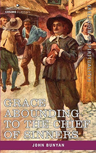 9781602064577: Grace Abounding to the Chief of Sinners: In a Faithful Account of the Life and Death of John Bunyan