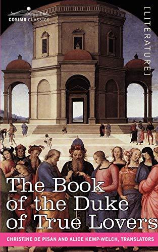 The Book of the Duke of True: De Pisan, Christine