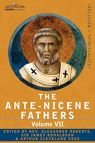 9781602064812: The Ante-Nicene Fathers: The Writings of the Fathers Down to A.D. 325, Volume VII Fathers of the Third and Fourth Century - Lactantius, Venanti