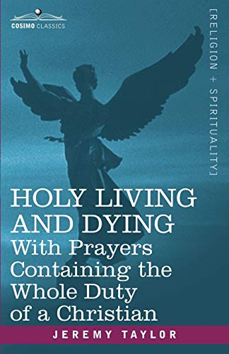 9781602065505: Holy Living and Dying: With Prayers Containing the Whole Duty of a Christian