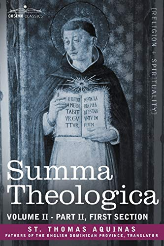 Summa Theologica, Volume 2 Part II, First Section: ST Thomas Aquinas