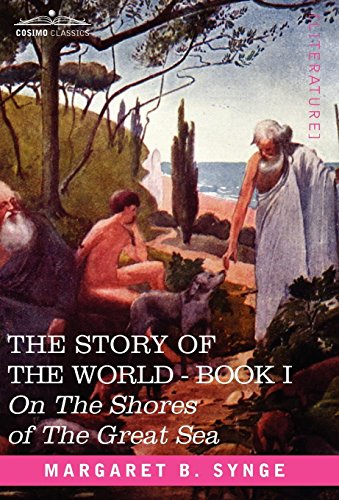 On the Shores of the Great Sea, Book I of the Story of the World (1602066191) by Synge, M. B.