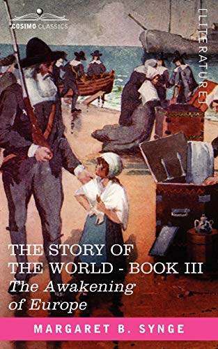 9781602066229: The Awakening of Europe, Book III of the Story of the World