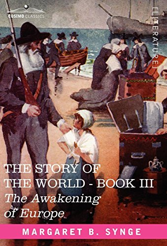 9781602066236: The Awakening of Europe, Book III of the Story of the World