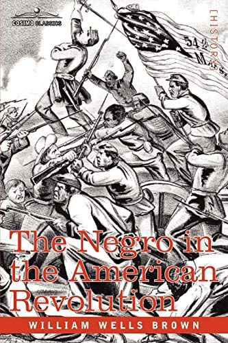 The Negro in the American Revolution: William Wells Brown