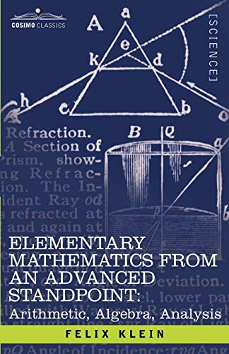 9781602066472: Elementary Mathematics from an Advanced Standpoint: Arithmetic, Algebra, Analysis