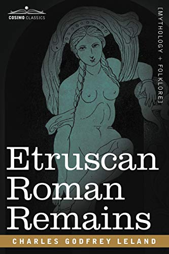 9781602066663: Etruscan Roman Remains