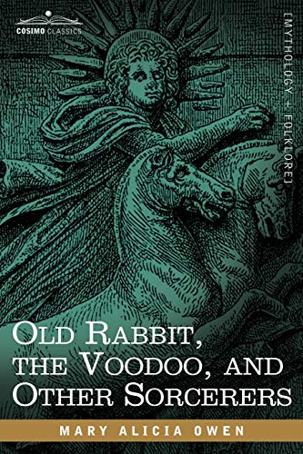 9781602066670: Old Rabbit, the Voodoo, and Other Sorcerers