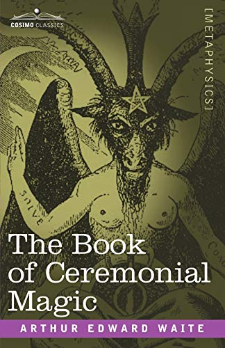 9781602066793: The Book of Ceremonial Magic (Cosimo Classics Metaphysics)
