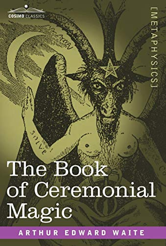 9781602066809: The Book of Ceremonial Magic (Cosimo Classics Metaphysics)