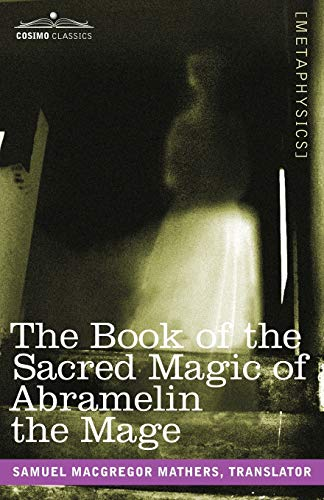 9781602066816: The Book of the Sacred Magic of Abramelin the Mage